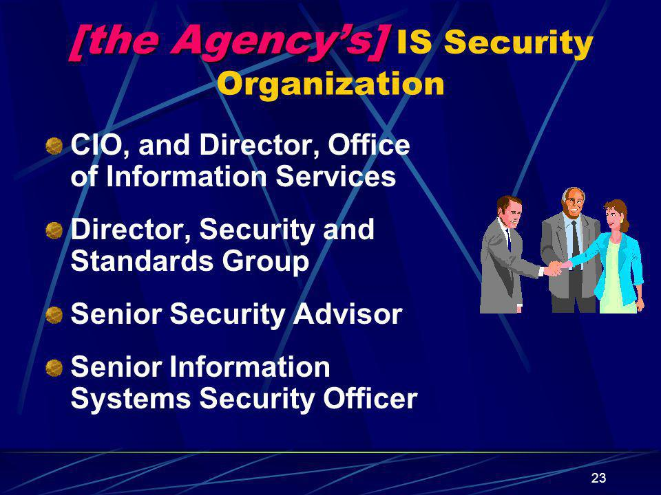 [the Agency's] IS Security Organization